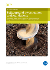 Soils, ground investigation and foundations: A collection of BRE expert guidance on ground assessment, design and movement of foundations, and ancillary works (AP 310) <b>DOWNLOAD</b>