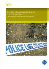 Security glazing: is it all that it's cracked up to be?: A guide to the selection of effective security glazing<br>(FB 55 - 2016) <b>DOWNLOAD</b>
