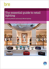 The essential guide to retail lighting: Achieving effective and energy-efficient lighting <BR>(FB 56) <B>DOWNLOAD</B>