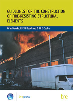 Guidelines for the construction of fire-resisting structural elements<br> (BR 128)<b>PDF Download (6MB)</b>