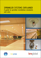 Sprinkler systems explained: A guide to sprinkler installation standards and rules<br><b>PDF Download</b>