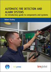 Automatic fire detection and alarm systems: An introductory guide to components and systems