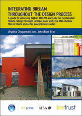 Integrating BREEAM throughout the design process: A guide to achieving higher BREEAM and Code for Sustainable Homes ratings through incorporation with the RIBA Outline Plan of Work and other procurement routes
