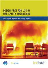 Design fires for use in fire safety engineering<BR>(FB 29)  <B>(DOWNLOAD)</B>