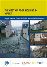 The cost of poor housing in Wales<BR>(FB 32) <b> DOWNLOAD </b>