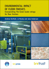 Environmental impact of floor finishes: Incorporating the The Green Guide ratings for floor finishes