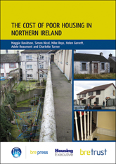 The cost of poor housing in Northern Ireland <b> Downloadable Version </b>
