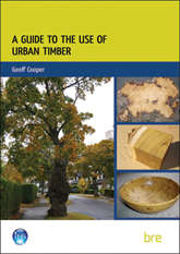 A guide to the use of urban timber<BR>(FB 50)