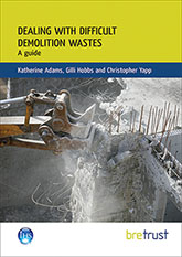 Dealing with difficult demolition wastes: A guide