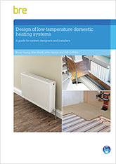 Design of low-temperature domestic heating systems: A guide for system designers and installers <BR>(FB 59) <B>DOWNLOAD</B>
