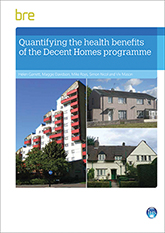 Quantifying the health benefits of the Decent Homes programme<BR> (FB 64) <B>DOWNLOAD</B>