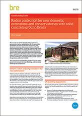 Radon protection for new domestic extensions and conservatories with solid concrete ground floors (GG 73 revised) DOWNLOAD