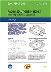 Radon solutions in homes: Part 1 Improving underfloor ventilation - <B>Downloadable version</B>