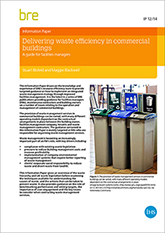 Delivering waste efficiency in commercial buildings: A guide for facilities managers (IP 12/14)
