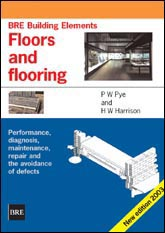 BRE Building Elements: Floors and flooring - performance, diagnosis, maintenance, repair and the avoidance of defects.