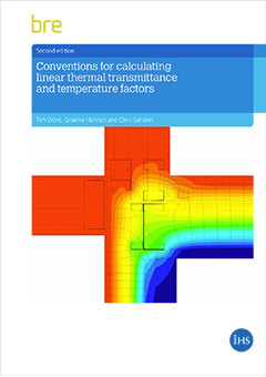 Conventions for calculating linear thermal transmittance and temperature factors (BR 497 2nd edition) <b>DOWNLOAD</B>