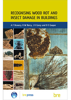 Recognising wood rot and insect damage in buildings. 3rd edition (BR 453)